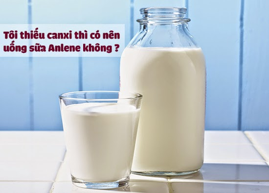 Tôi thiếu canxi thì có nên uống sữa Anlene không ?