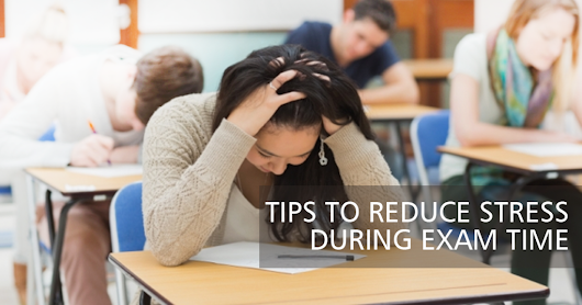 How to Reduce Stress Level During Exam