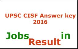 UPSC CISF Answer key 2016