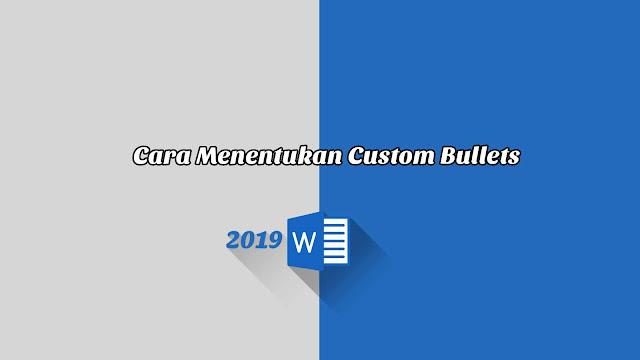 Cara Menentukan Custom Bullets - Word 2019