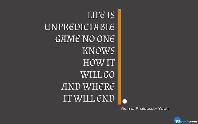 Life is unpredictable game life quote