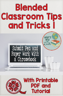 Blended Classroom Tips and Tricks: Submit Pen and Paper Work with a Chromebook
