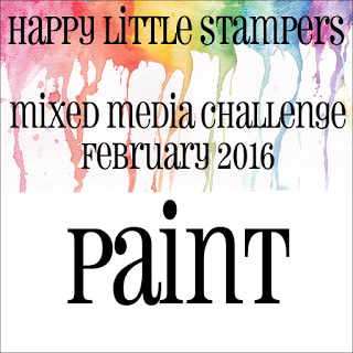 Happy Little Stampers February 2016 Mixed Media Challenge