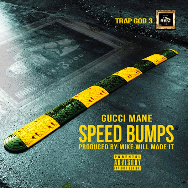 Gucci Mane - Speed Bumps - Single Cover