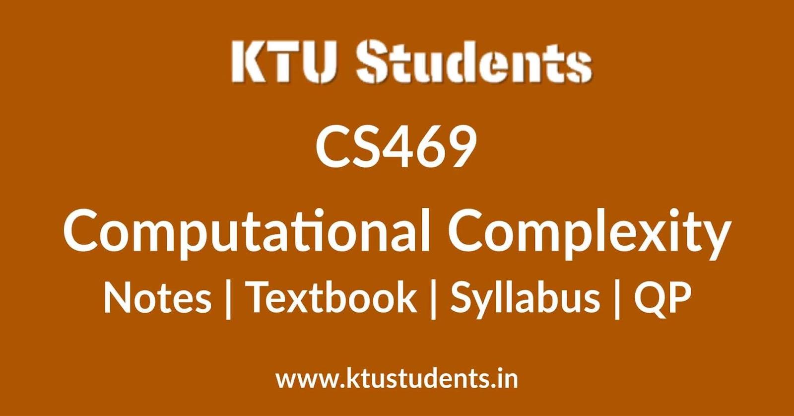 CS469 Computational Complexity - Notes   Textbook   Syllabus