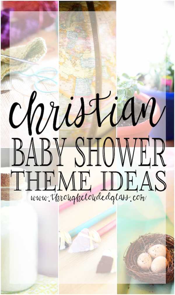 Christian Baby Shower Theme Ideas | Through Clouded Glass
