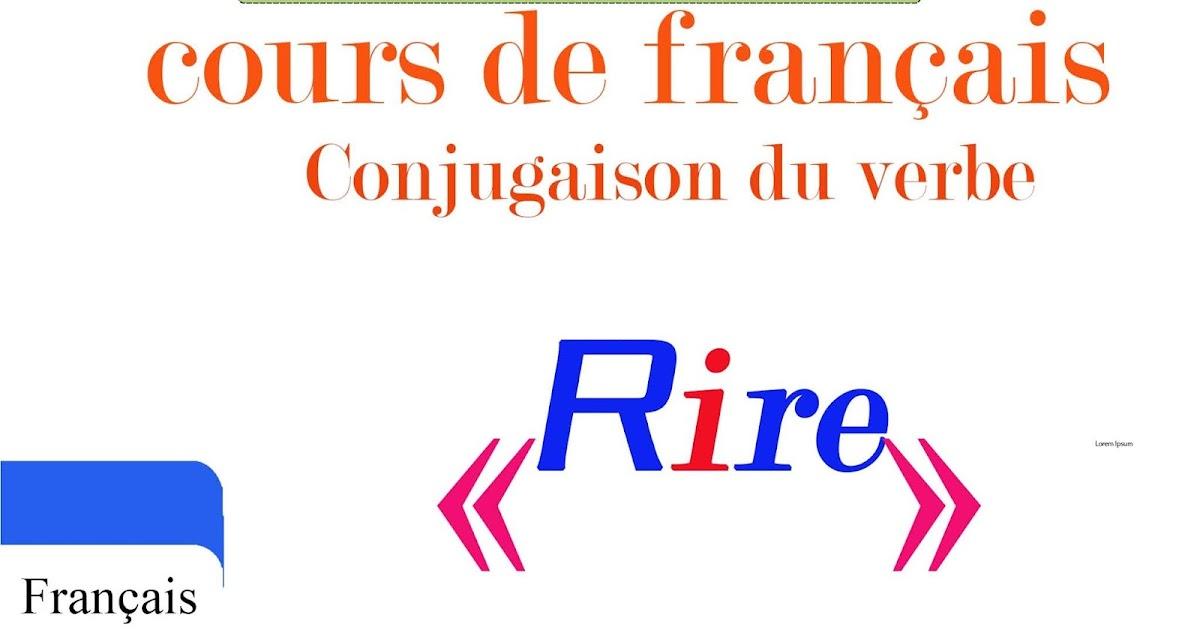 60 La Conjugaison Du Verbe Rire A Tous Les Temps المدرس