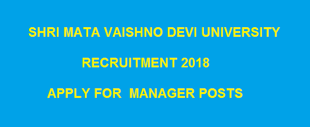 SMVDU Jobs 2018 |J&K Govt Recruitment 2018 | Apply for 01 Manager Vacancy
