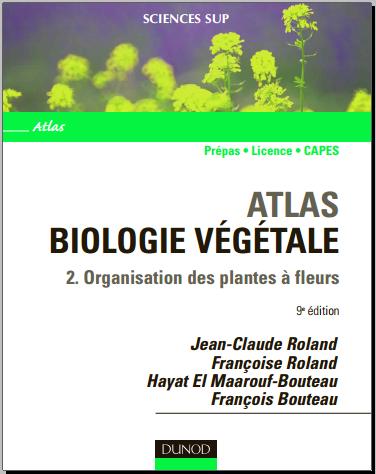 Livre : Atlas de biologie végétale, tome 2 - Organisation des plantes à fleurs PDF