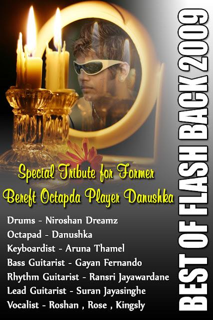 BEST OF FLASH BACK 2009 (SPECIAL TRIBUTE FOR FOMER BEREFT OCTAPAD PLAYER DANUSHKA)
