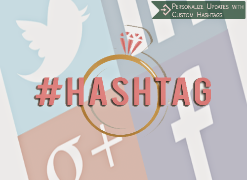 Personalize Social Updates with Custom Hashtags