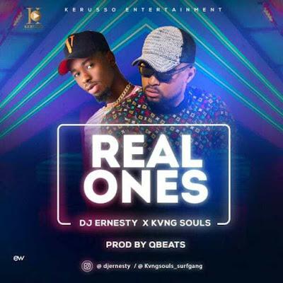 Music: DJ Ernesty X KVNG Souls – Real Ones