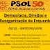 PSOL Promove Confraternização e Debate Sobre Reorganização da Esquerda