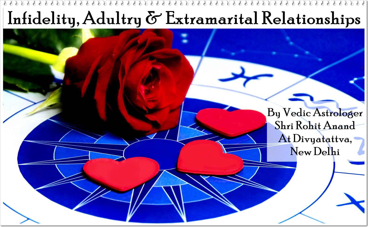 Psychic astrologer india free horoscopes online vedic astrology infidelity adultery extra marital affairs in horoscope indian vedic astrology by shri rohit anand at divyatattva new delhi india nvjuhfo Gallery