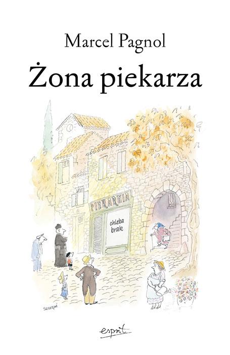 """Marcel Pagnol - """"Żona piekarza"""""""