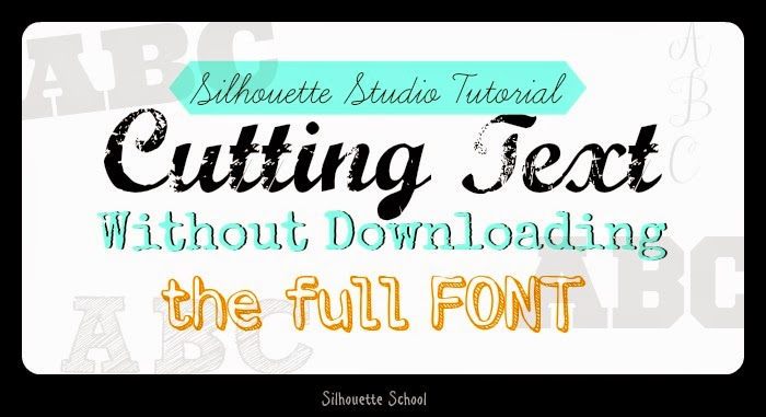 Silhouette tutorial, Silhouette tip, font, cutting text, downloading the entire font