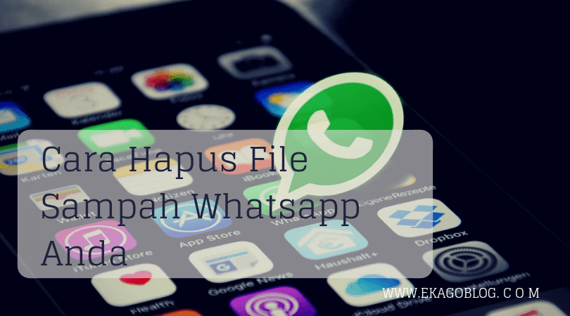 Cara Hapus File Sampah Whatsapp Anda