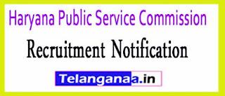 Haryana Public Service Commission (HPSC) Recruitment Notification 2017