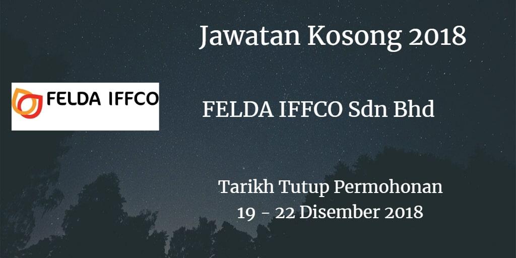 Jawatan Kosong FELDA IFFCO Sdn Bhd 19 - 22 Disember 2018