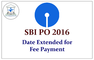 SBI PO 2016 - Date Extended for Fee Payment
