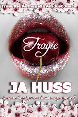 TRAGIC by JA HUSS.