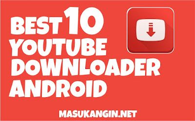 Best YouTube Downloader for Android 2018