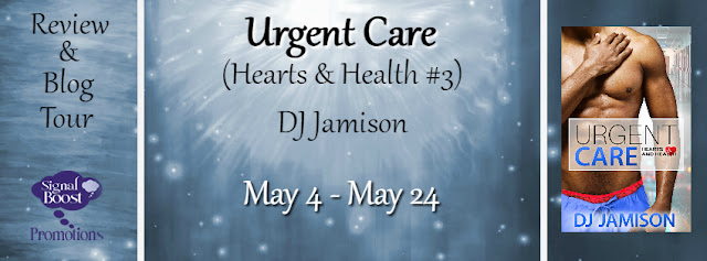 Blog Tour: Exclusive Excerpt & Giveaway DJ Jamison - Urgent Care (Hearts & Health)