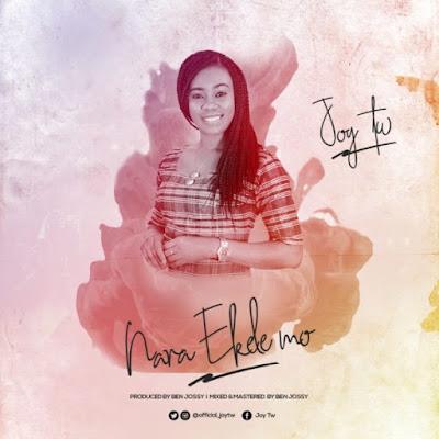 Joy Tw – Nara Ekele Mo
