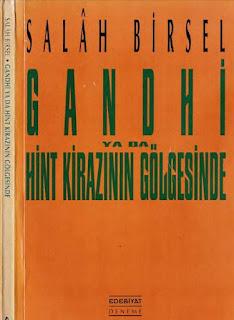 Salah Birsel - Gandhi Ya Da Hint Kirazının Gölgesinde - 1001 Gece Denemeleri - 13