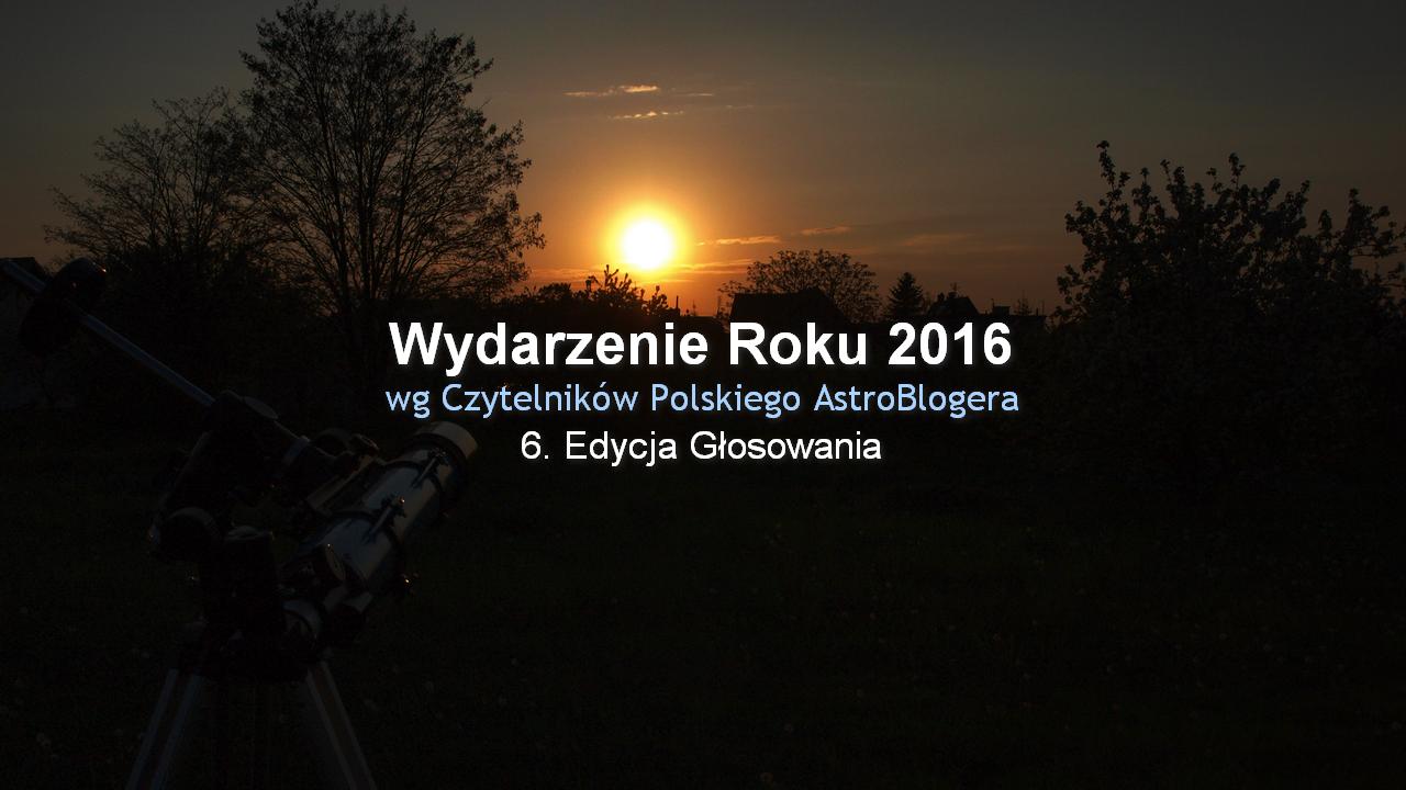 Wydarzenie Roku 2016 - 6. Edycja głosowania już trwa!