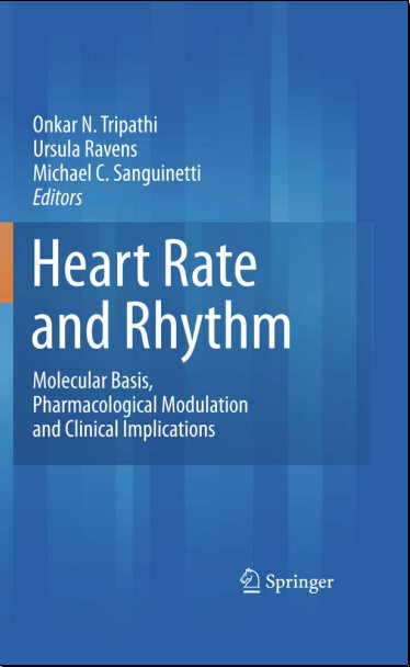 Heart Rate and Rhythm Molecular Basis Pharmacological Modulation and Clinical Implications