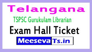 TSPSC Gurukulam Librarian Exam Hall Tickets 2017