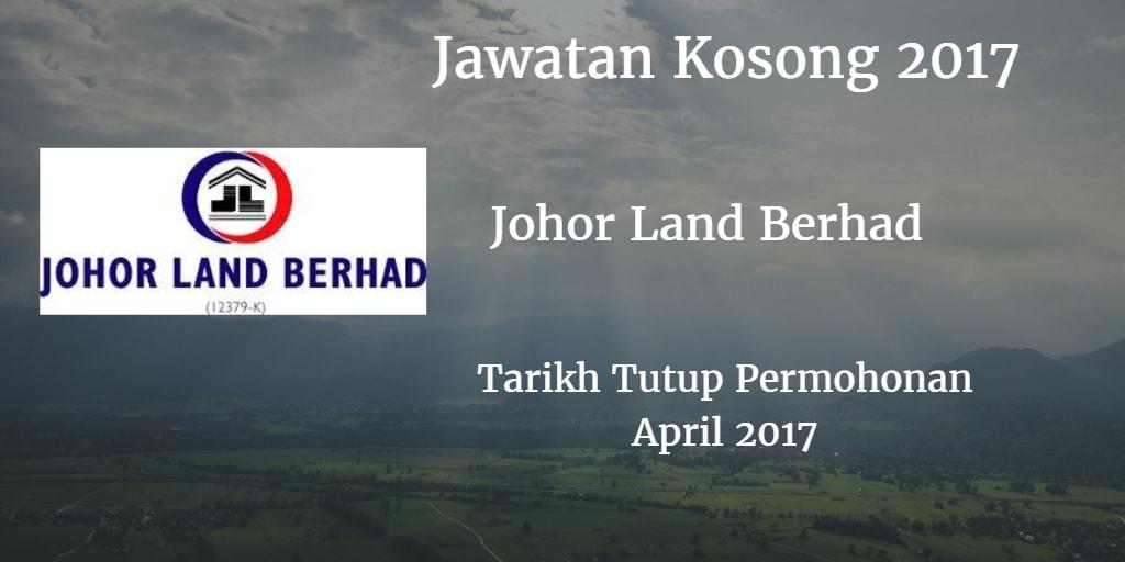 Jawatan Kosong Johor Land Berhad April 2017