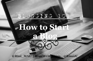 http://www.rissiwrites.com/2016/08/blogging-101-how-to-start-blog.html