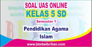 Soal UAS PAI Online Kelas 5 SD Semester 1 (Ganjil) - Langsung Ada Nilainya
