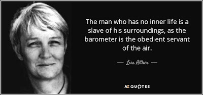 women life quotes by man: The man who has no inner life is a slave of his surroundings, as the barometer is the obedient servant of the air.