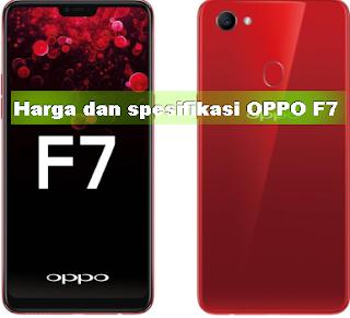 Harga dan spesifikasi OPPO F7
