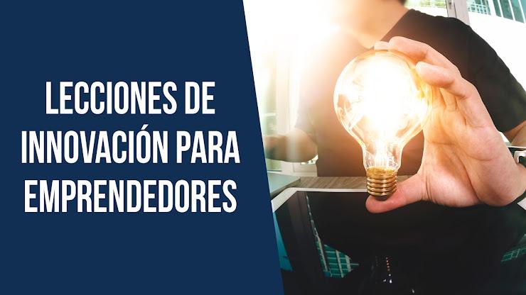 Lecciones de innovación y generación de ideas de negocios