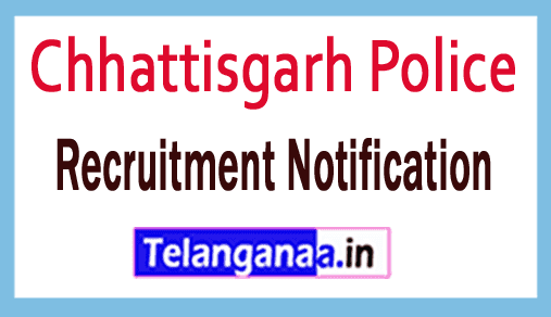 Chhattisgarh Police Recruitment Notification
