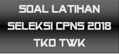 Contoh Latihan Soal Tes Cpns (Tkd Tkw)