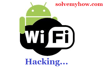 Top 10 Android Apps To Hack WIFI Password Easily 2018