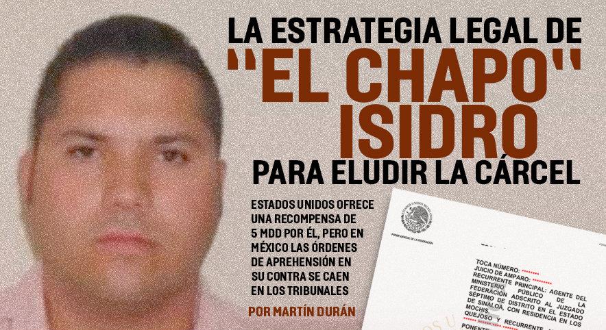 """La estrategia legal de """"El Chapo"""" Isidro para eludir la cárcel."""