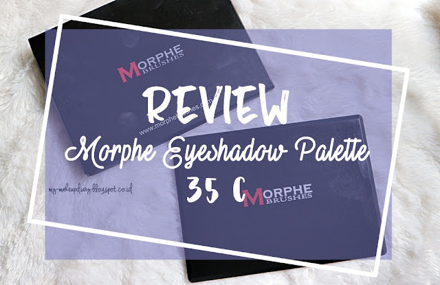 [REVIEW] Morphe 35C Eyeshadow Palette