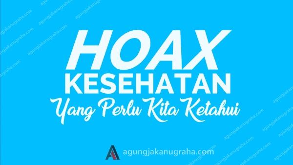 Kumpulan Hoax Bidang Kesehatan Yang Perlu Diketahui