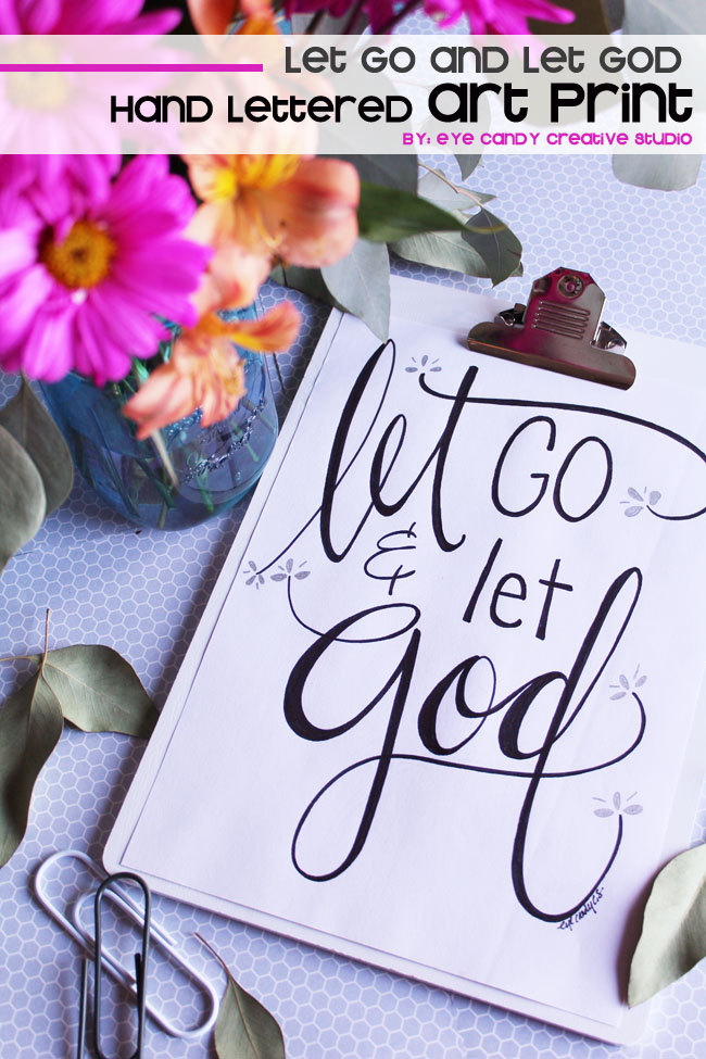 let go & let God, hand lettering, modern calligraphy, faith art, inspirational