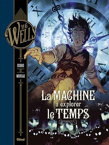 La Machine à explorer le temps (Dobbs/Mathieu Moreau) Glénat
