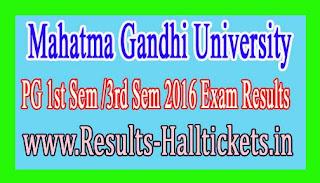 Mahatma Gandhi University PG 1st Sem /3rd Sem 2016 Exam Results