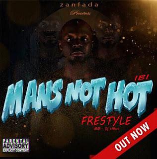 Mp3: IBI - Mans Not Hot (Freestyle)