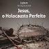 Lição 9 – Jesus, o Holocausto Perfeito