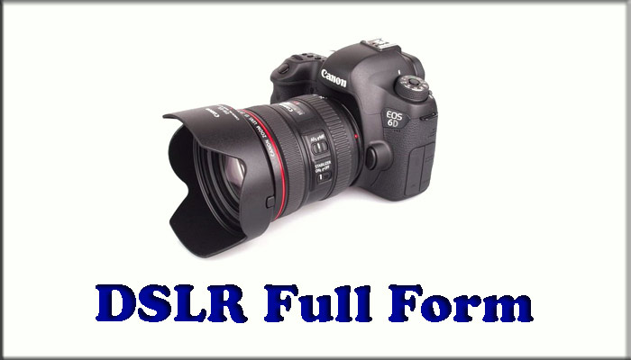 DSLR Full form in Hindi - DSLR का पूरा नाम क्या है?